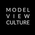 Model View Culture - http://modelviewculture.com