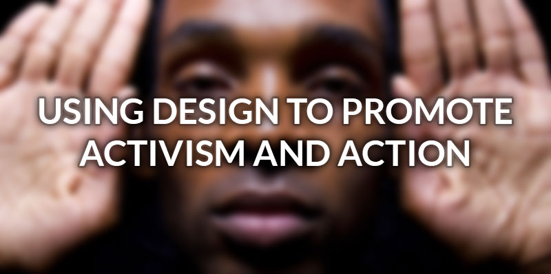 using-design-promote-activism-action