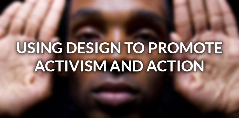 using-design-promote-activism-action